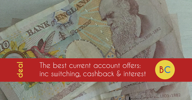 The best bank switching, cashback and interest offers | Be Clever With Your Cash